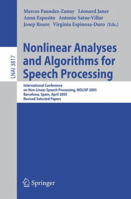 Cover image for Nonlinear analyses and algorithms for speech processing : international conference on non-linear speech processing, NOLISP 2005, Barcelona, Spain, April 19-22, 2005 revised selected papers