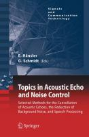 Cover image for Topics in acoustic echo and noise control : selected methods for the cancellation of acoustical echoes, the reduction of background noise, and speech processing