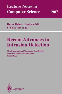 Cover image for Recent advances in intrusion detection : third International Workshop, RAID 2000 Toulouse, France, October 2-4, 2000 : proceedings