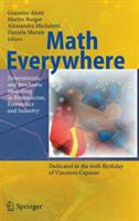 Cover image for Math everywhere : deterministic and stochastic modelling in biomedicine, economics and industry ; dedicated to the 60th birthday of Vincenzo Capasso