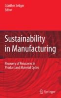 Cover image for Sustainability in manufacturing : recovery of resources in product and material cycles
