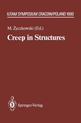 Cover image for Creep in structures : 4th IUTAM Symposium, Cracow, Poland, September 10-14, 1990