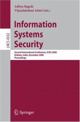 Cover image for Information systems security : second international conference, ICISS 2006, Kolkata, India, December 19-21, 2006 : proceedings
