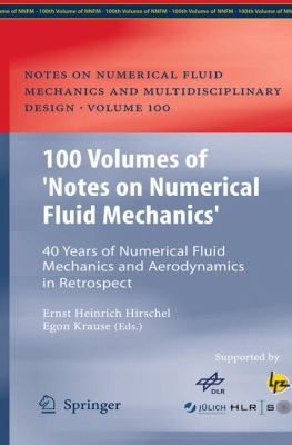 "Cover image for 100 volumes of ""Notes on Numerical Fluid Mechanics"" : 40 years of numerical fluid mechanics and aerodynamics in retrospect"