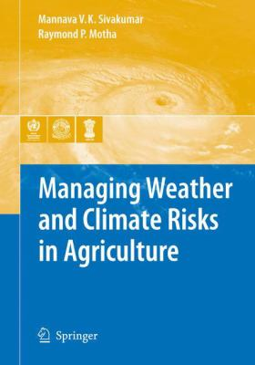 Cover image for Managing Weather and Climate Risks in Agriculture