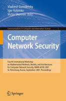 Cover image for Computer Network Security Fourth International Conference on Mathematical Methods, Models, and Architectures for Computer Network Security, MMM-ACNS 2007, St. Petersburg, Russia, September 13-15, 2007. Proceedings.