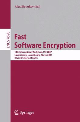 Cover image for Fast Software Encryption 14th International Workshop, FSE 2007, Luxembourg, Luxembourg, March 26-28, 2007, Revised Selected Papers