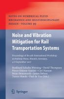 Cover image for Noise and vibration mitigation for rail transportation systems : proceedings of the 9th International Workshop on Railway Noise, Munich, Germany, 4-8 September 2007