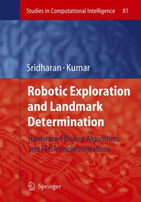 Cover image for Robotic exploration and landmark determination : hardware-efficient algorithms and FPGA implementations