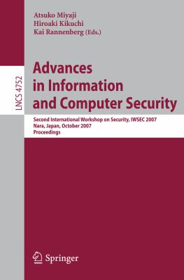 Cover image for Advances in Information and Computer Security Second International Workshop on Security, IWSEC 2007, Nara, Japan, October 29-31, 2007: Proceedings