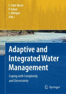 Cover image for Adaptive and integrated water management : coping with complexity and uncertainty