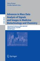Cover image for Advances in mass data analysis of signals and images in medicine, biotechnology, and chemistry /international conferences, MDA 2006/2007, Leipzig, Germany, July 18, 2007 :  selected papers