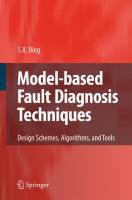 Cover image for Model-based fault diagnosis techniques : design schemes, algorithms, and tools