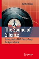 Cover image for The sound of silence : lowest-noise RIAA phono-1mps designer's guide