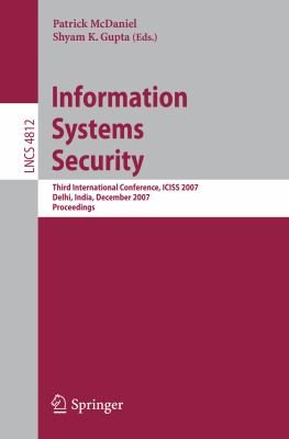 Cover image for Information systems security third international conference, ICISS 2007, Delhi, India, December 16-20, 2007 : proceedings
