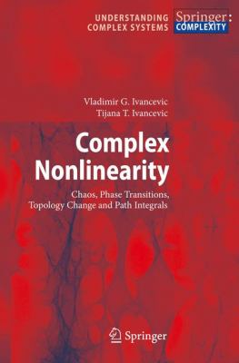 Cover image for Complex nonlinearity : chaos, phase transitions, topology change and path integrals