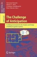 Cover image for The challenge of anticipation : a unifying framework for the analysis and design of artificial cognitive systems