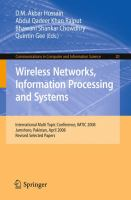 Cover image for Wireless networks information processing and systems : International Multi Topic Conference, IMTIC 2008 Jamshoro, Pakistan, April 11-12, 2008 : revised selected papers