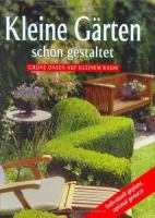 Cover image for Making the most of small gardens : green oases in small spaces