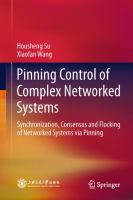 Cover image for Pinning control of complex networked systems : synchronization, consensus and flocking of networked systems via pinning