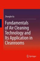 Cover image for Fundamentals of air cleaning technology and its application in cleanrooms