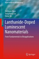 Cover image for Lanthanide-doped luminescent nanomaterials : from fundamentals to bioapplications