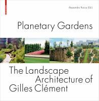 Cover image for Planetary gardens : the landscape architecture of Gilles Clement