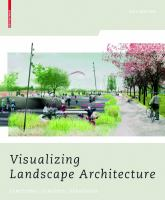 Cover image for Visualizing landscape architecture : functions, concepts, strategies