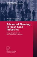 Cover image for Advanced planning in fresh food industries : integrating shelf life into production planning