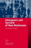 Cover image for Emergence and survival of new businesses : econometric analyses