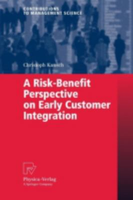 Cover image for A risk-benefit perspective on early customer integration