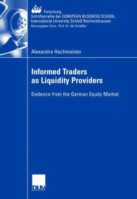 Cover image for Informed Traders as Liquidity Providers Evidence from the German Equity Market