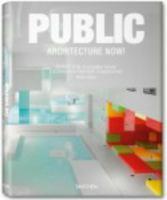 Cover image for Public architecture now! = Offentliche Architecktur heute! = L'architecture publique d'aujourd'hui!