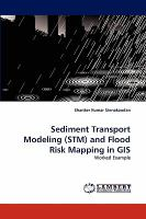 Cover image for Sediment transport modeling (STM) and flood risk mapping in GIS : worked example