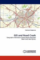 Cover image for GIS and road crash : geographic information system-based integrated road crash data system