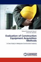 Cover image for Evaluation of construction equipment acquisition methods :  a case study in Malaysian construction industry