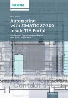 Cover image for Automating with SIMATIC S7-300 inside TIA portal : configuring, programming and testing with STEP 7 Professional