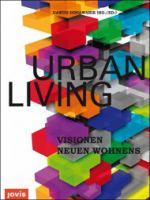 Cover image for Urban living = Visionen neuen Wohnens