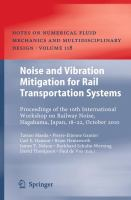 Cover image for Noise and vibration mitigation for rail transportation systems : proceedings of the 10th International Workshop on Railway Noise, Nagahama, Japan, 18-22 October 2010