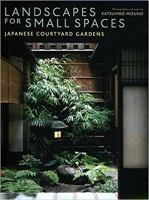 Cover image for Landscapes for small spaces : japanese courtyard gardens