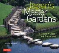 Cover image for Japan's master gardens : lessons in space and environment
