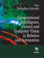 Cover image for Computational intelligence, control and computer vision in robotics and automation