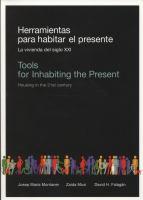 Cover image for Herramientas para habitar el presente : la vivienda del siglo XXI = Tools for inhabiting the present : housing in the 21st century