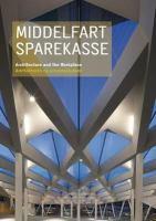 Cover image for Middelfart Savings Bank, architecture and the workplace = Middelfart sparekasse, arkitekturen og arbejdsdpladsen