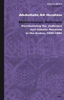 Cover image for Manichaean delirium : decolonizing the judiciary and Islamic renewal in Sudan, 1898-1985