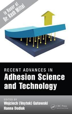Cover image for Recent advances in adhesion science and technology : in honor of Dr. Kash Mittal