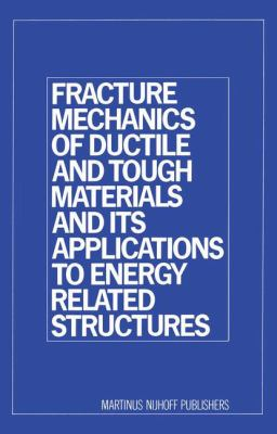 Cover image for Fracture mechanics of ductile and tough materials and its to energy related strusctures