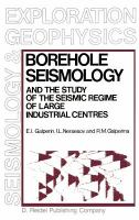 Cover image for Borehole seismology and the study of the seismic regime of large industrial centres