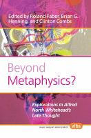 Cover image for Beyond metaphysics? : explorations in Alfred North Whitehead's late thought