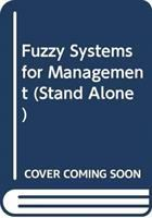 Cover image for Fuzzy systems for management
